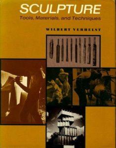 Sculpture Tools Materials and Techniques book